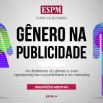 Gênero na Publicidade será tema do primeiro curso de 2017 do CIC ESPM