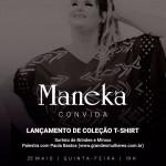 O encontrinho fashion acontece hoje (25), às 19h, na Maneka na Jatiúca.