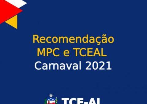 Recomendação MPC e TCEAL - Carnaval 2021