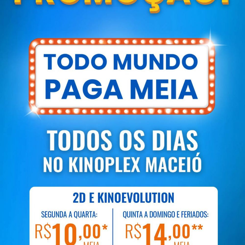 Kinoplex - Promoção Todo Mundo Paga Meia!